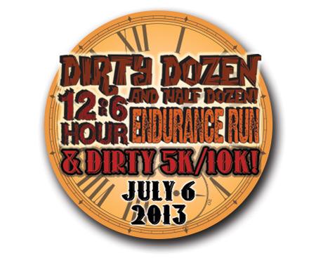 Dirty Dozen & Half Dozen 12 & 6 Hr Endurance Run w/ Dirty 10K/5K