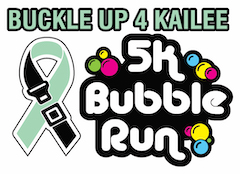 Buckle Up 4 Kailee 5K Bubble Run