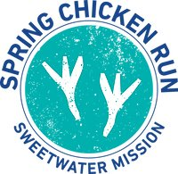 Sweetwater Mission Spring Chicken Run