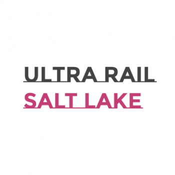 Ultra Rail Salt Lake