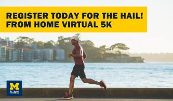 Hail! From Home Virtual 5K (in partnership with Alumni Association of the University of Michigan)